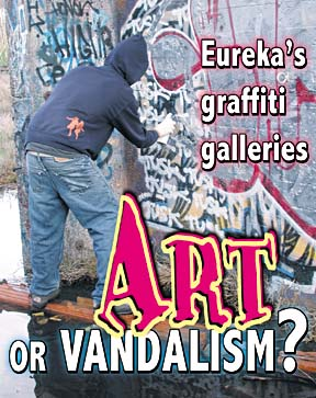 north coast journal jan cover story art or  art or vandalism eureka s graffiti galleries man spray painting on wall
